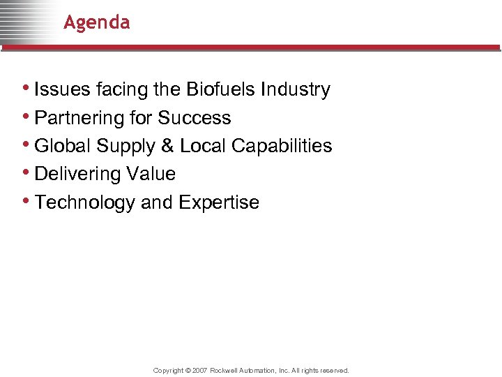 Agenda • Issues facing the Biofuels Industry • Partnering for Success • Global Supply