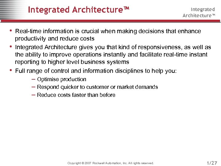 Integrated Architecture™ • Real-time information is crucial when making decisions that enhance • •