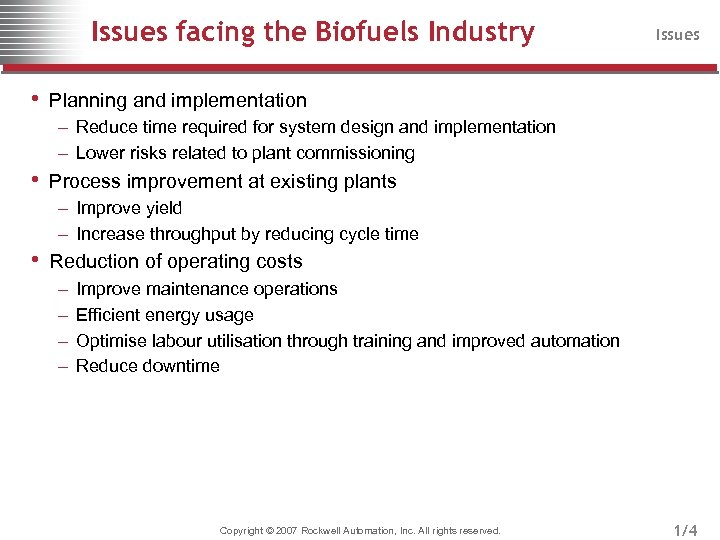Issues facing the Biofuels Industry Issues • Planning and implementation – Reduce time required