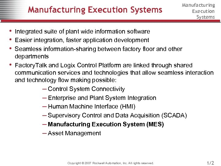 Manufacturing Execution Systems • Integrated suite of plant wide information software • Easier integration,