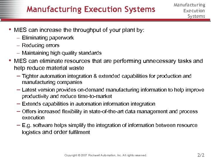 Manufacturing Execution Systems • MES can increase throughput of your plant by: – Eliminating