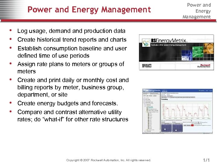 Power and Energy Management • Log usage, demand production data • Create historical trend