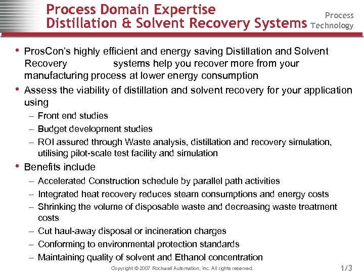 Process Domain Expertise Process Distillation & Solvent Recovery Systems Technology • Pros. Con's highly