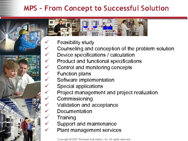 MPS - From Concept to Successful Solution ü ü ü ü Feasibility study Counseling