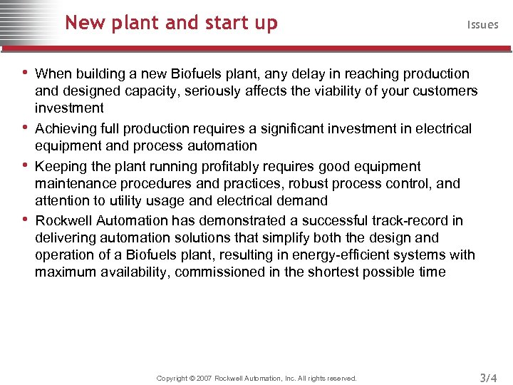 New plant and start up Issues • When building a new Biofuels plant, any
