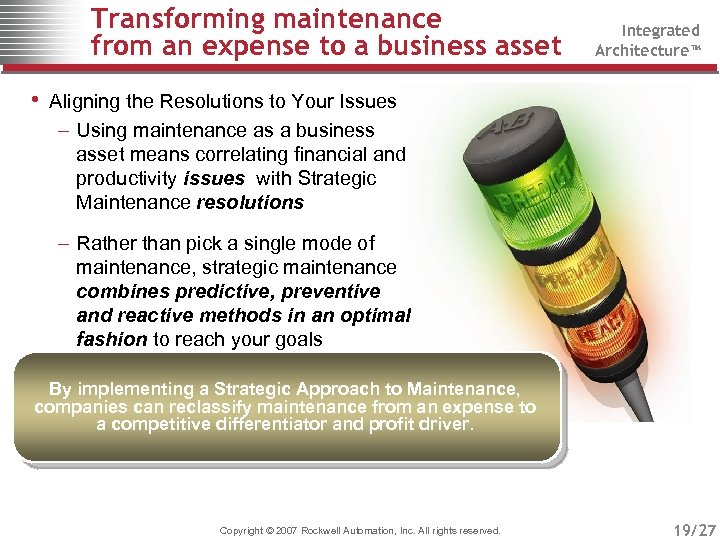 Transforming maintenance from an expense to a business asset Integrated Architecture™ • Aligning the