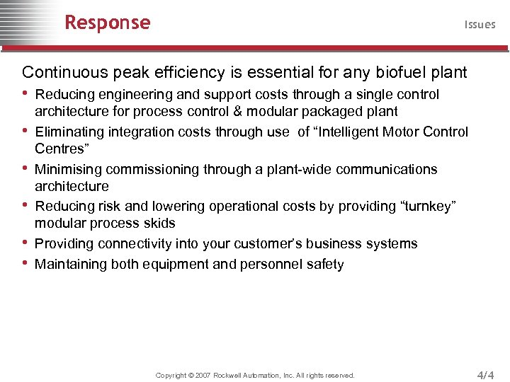 Response Issues Continuous peak efficiency is essential for any biofuel plant • Reducing engineering