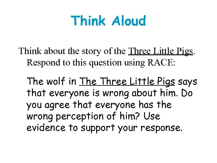 Think Aloud Think about the story of the Three Little Pigs. Respond to this