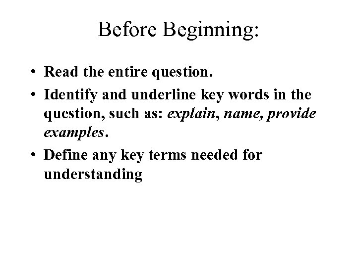 Before Beginning: • Read the entire question. • Identify and underline key words in