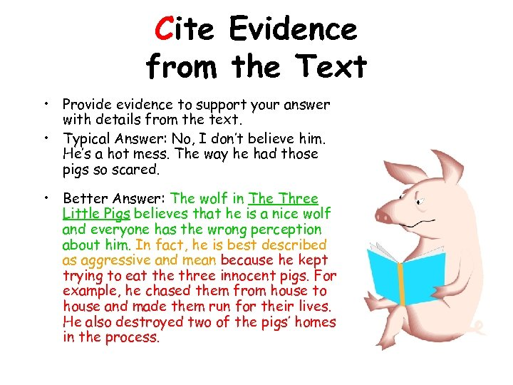Cite Evidence from the Text • Provide evidence to support your answer with details