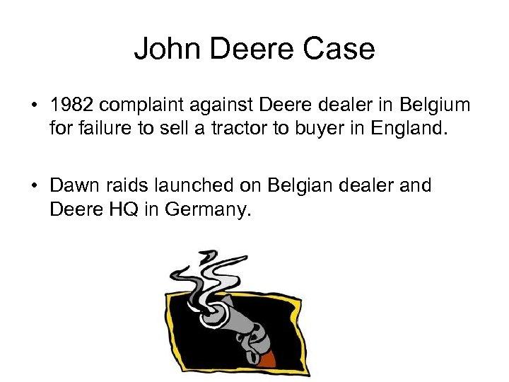 John Deere Case • 1982 complaint against Deere dealer in Belgium for failure to