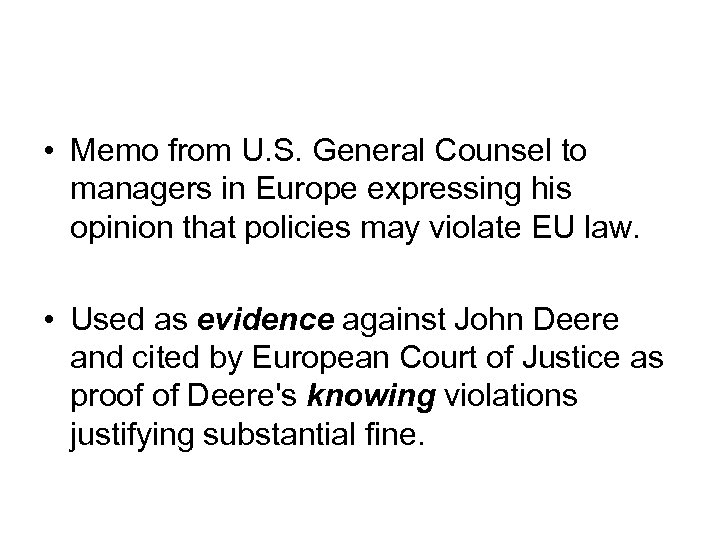 • Memo from U. S. General Counsel to managers in Europe expressing his