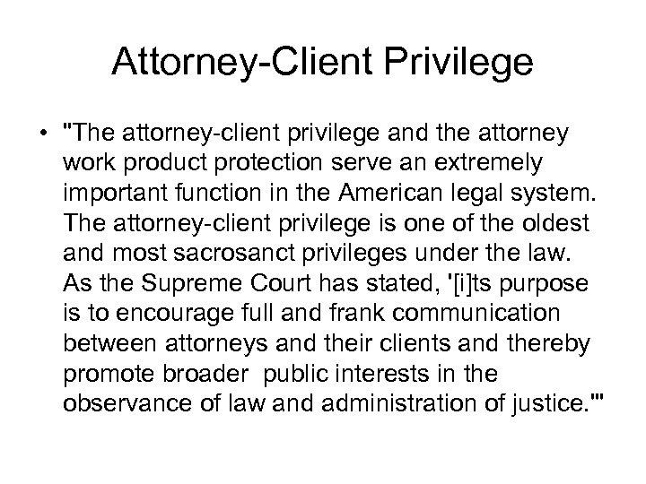 Attorney-Client Privilege •
