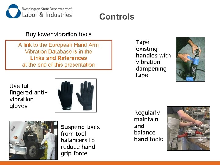 Controls Buy lower vibration tools A link to the European Hand Arm Vibration Database