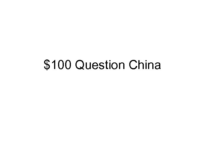 $100 Question China
