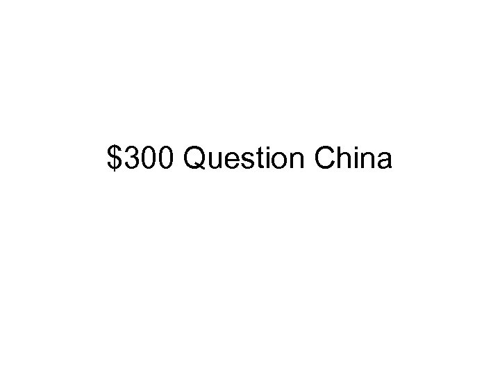 $300 Question China