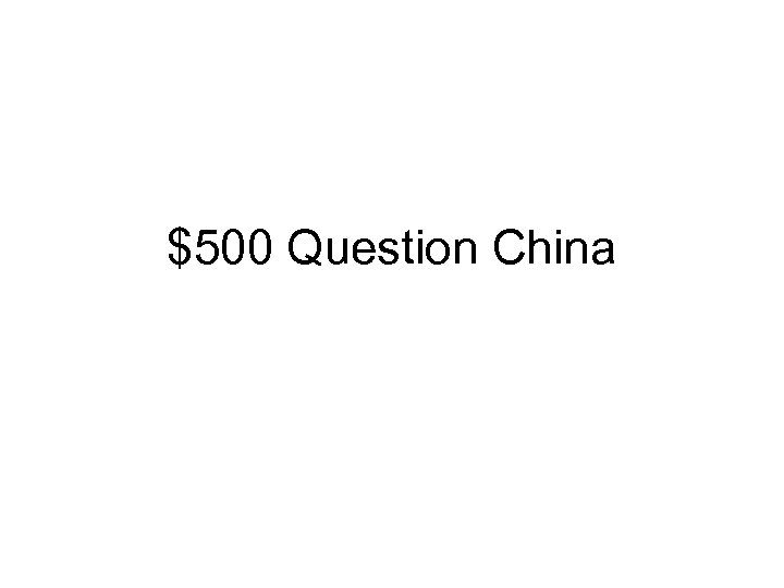 $500 Question China