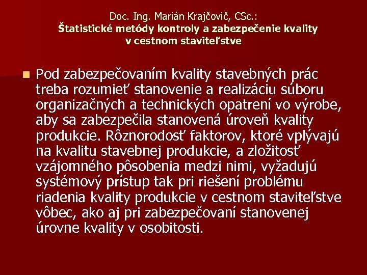 Doc. Ing. Marián Krajčovič, CSc. : Štatistické metódy kontroly a zabezpečenie kvality v cestnom