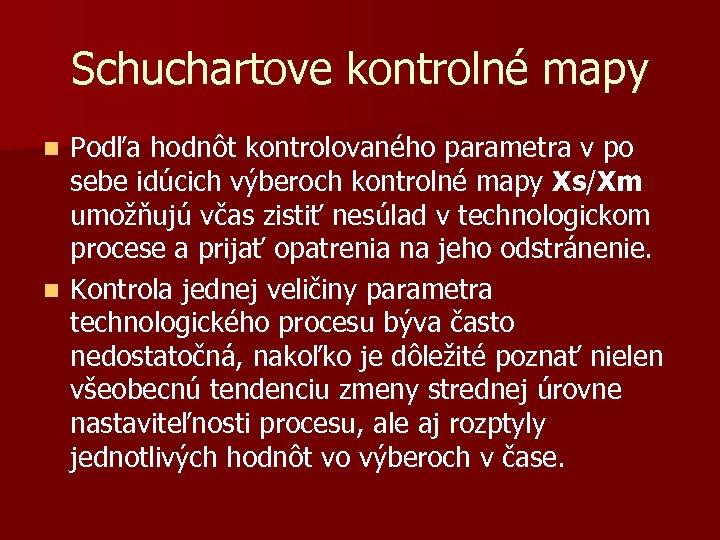 Schuchartove kontrolné mapy Podľa hodnôt kontrolovaného parametra v po sebe idúcich výberoch kontrolné mapy