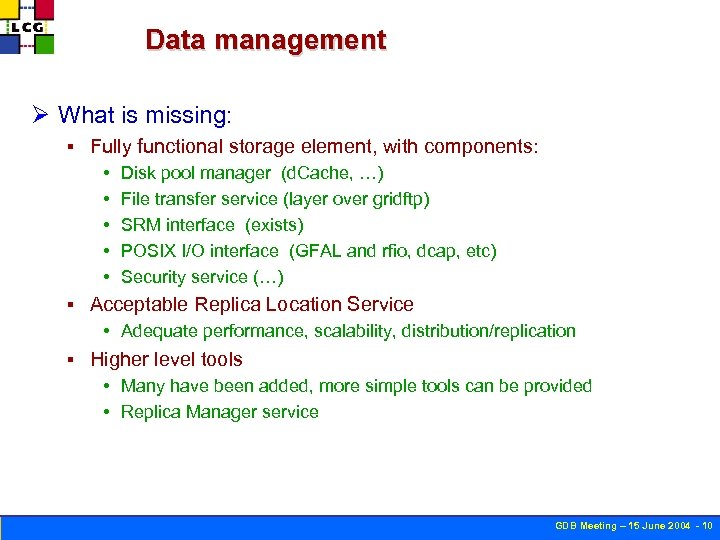 Data management Ø What is missing: § Fully functional storage element, with components: •
