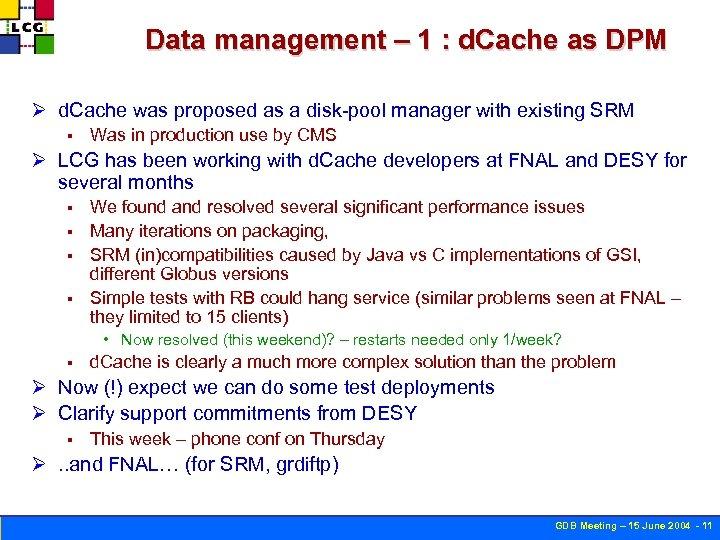Data management – 1 : d. Cache as DPM Ø d. Cache was proposed