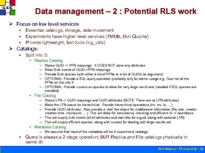 Data management – 2 : Potential RLS work Ø Focus on low level services
