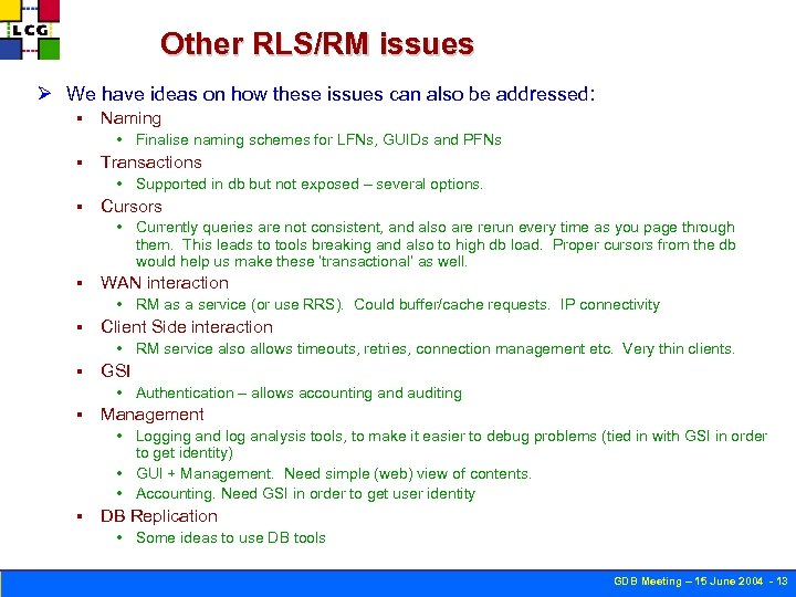 Other RLS/RM issues Ø We have ideas on how these issues can also be