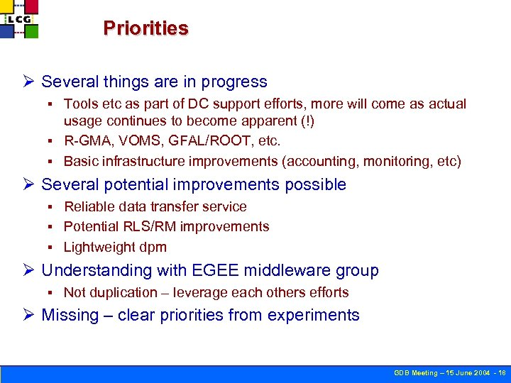 Priorities Ø Several things are in progress Tools etc as part of DC support