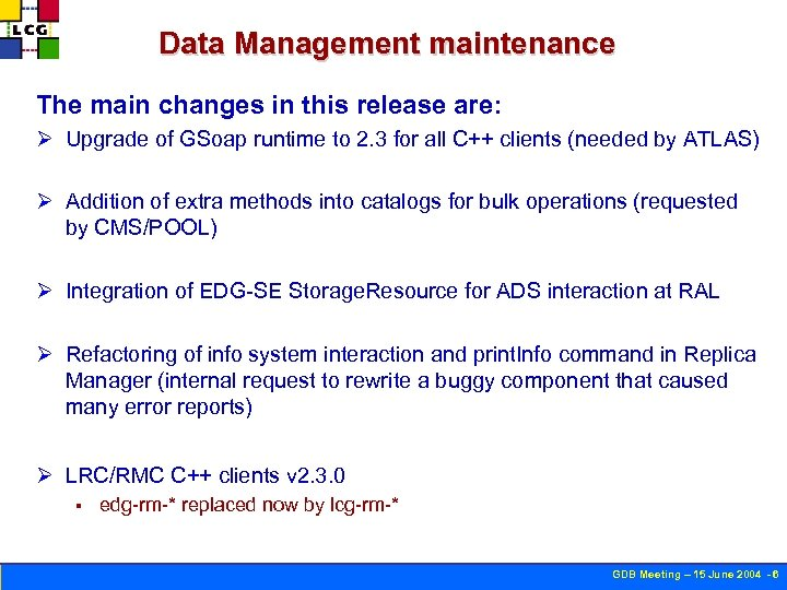 Data Management maintenance The main changes in this release are: Ø Upgrade of GSoap