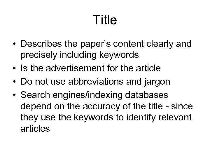 Title • Describes the paper's content clearly and precisely including keywords • Is the