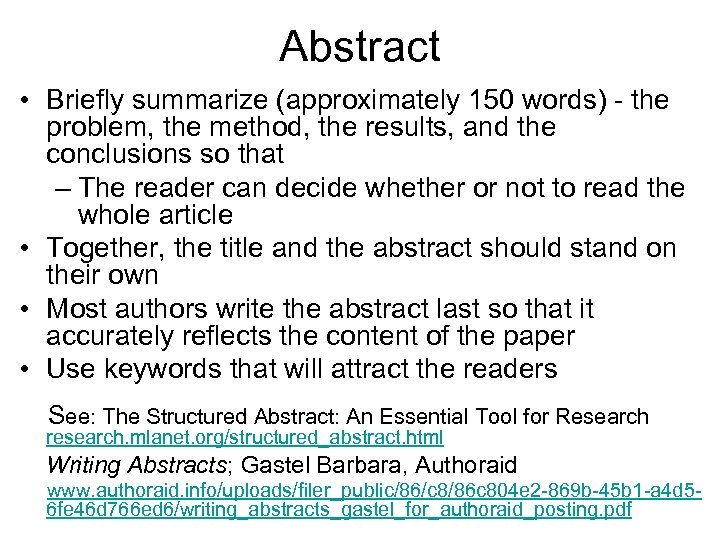 Abstract • Briefly summarize (approximately 150 words) - the problem, the method, the results,