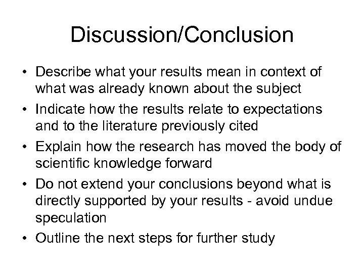 Discussion/Conclusion • Describe what your results mean in context of what was already known