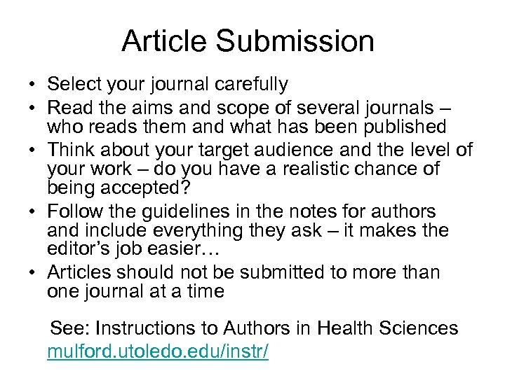 Article Submission • Select your journal carefully • Read the aims and scope of