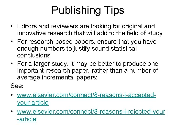 Publishing Tips • Editors and reviewers are looking for original and innovative research that