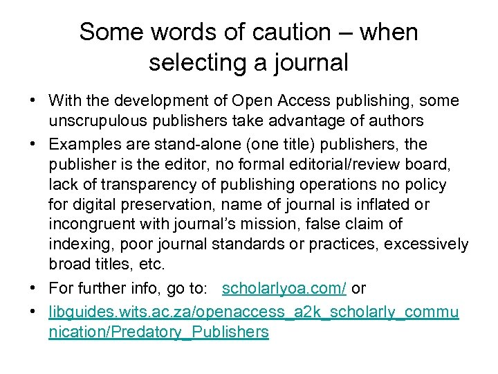 Some words of caution – when selecting a journal • With the development of