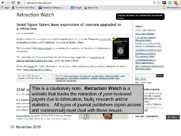 This is a cautionary note. Retraction Watch is a website that tracks the retraction