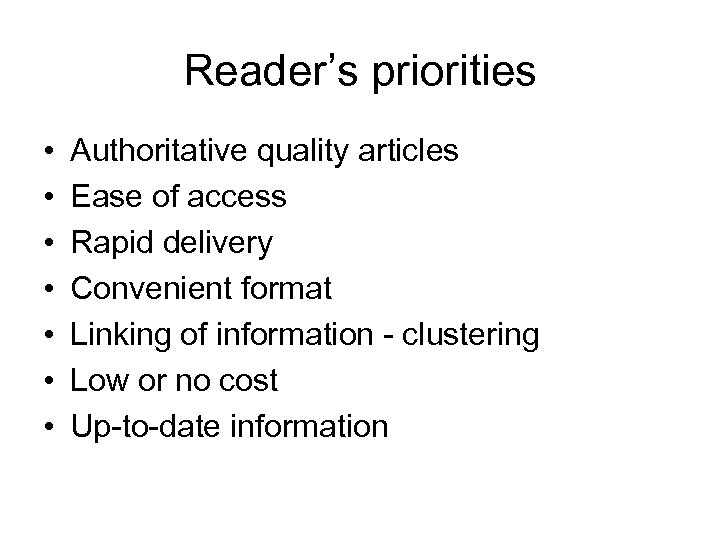 Reader's priorities • • Authoritative quality articles Ease of access Rapid delivery Convenient format