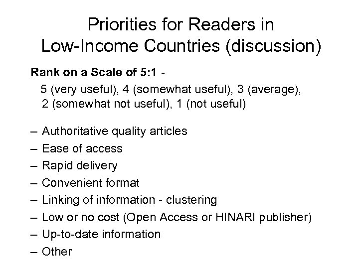 Priorities for Readers in Low-Income Countries (discussion) Rank on a Scale of 5: 1