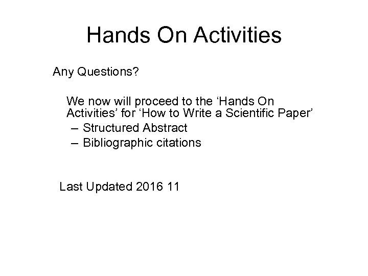 Hands On Activities Any Questions? We now will proceed to the 'Hands On Activities'
