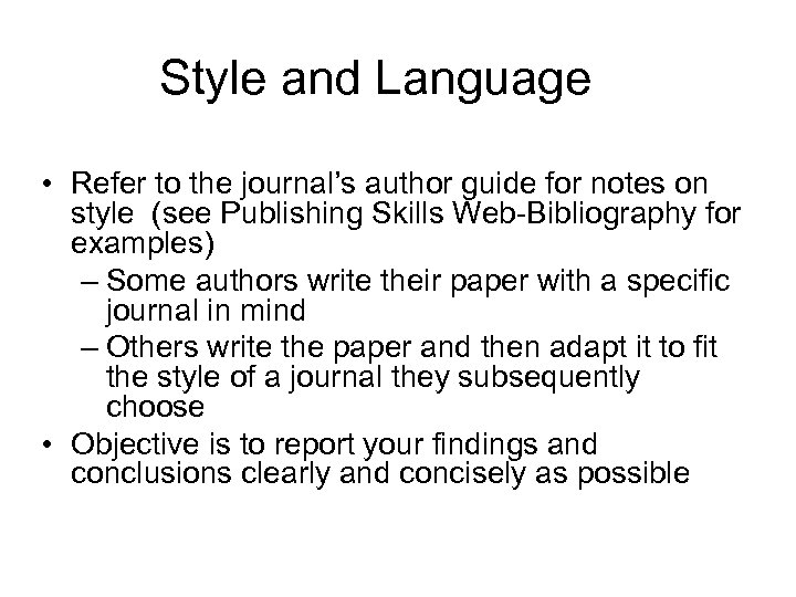Style and Language • Refer to the journal's author guide for notes on style