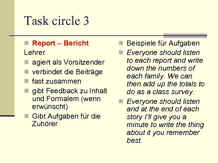 Task circle 3 n Report – Bericht Lehrer n agiert als Vorsitzender n verbindet