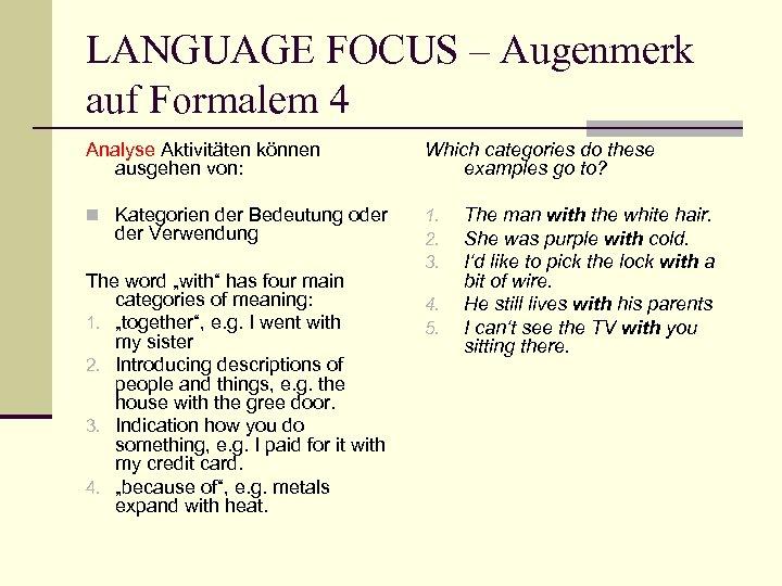 LANGUAGE FOCUS – Augenmerk auf Formalem 4 Analyse Aktivitäten können ausgehen von: Which categories