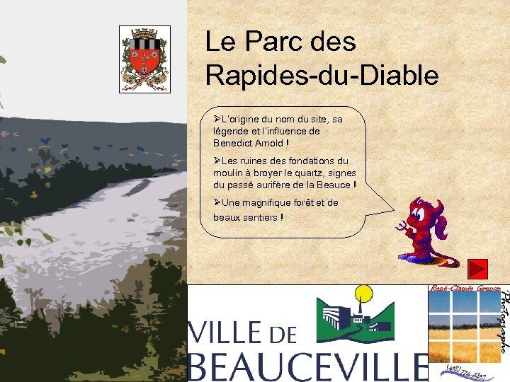 Le Parc des Rapides-du-Diable ØL'origine du nom du site, sa légende et l'influence de