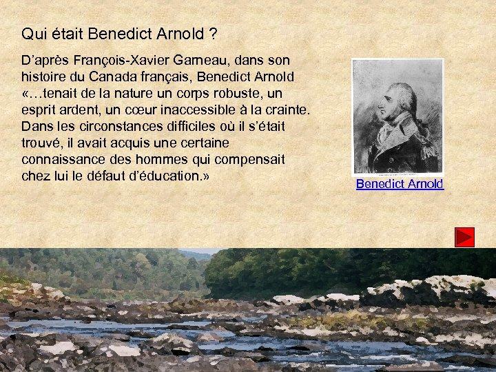 Qui était Benedict Arnold ? D'après François-Xavier Garneau, dans son histoire du Canada français,