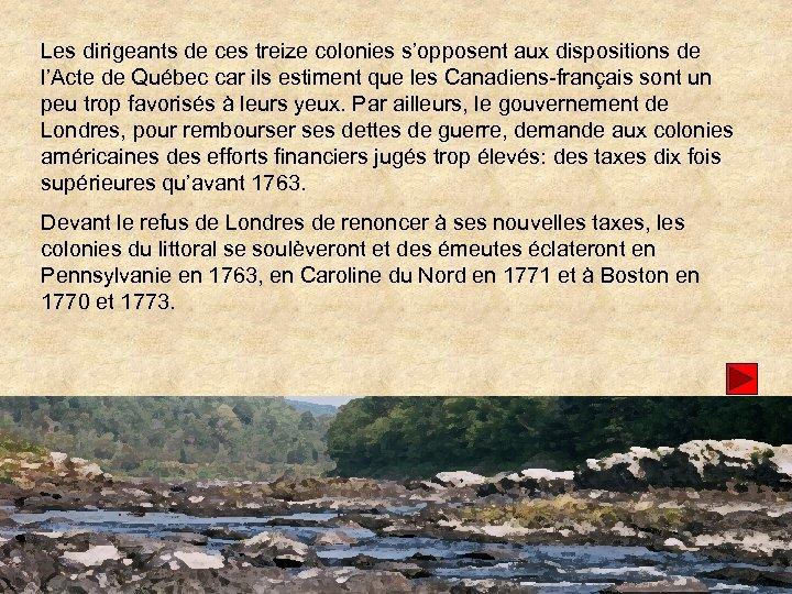 Les dirigeants de ces treize colonies s'opposent aux dispositions de l'Acte de Québec car