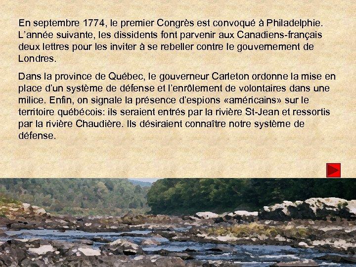 En septembre 1774, le premier Congrès est convoqué à Philadelphie. L'année suivante, les dissidents