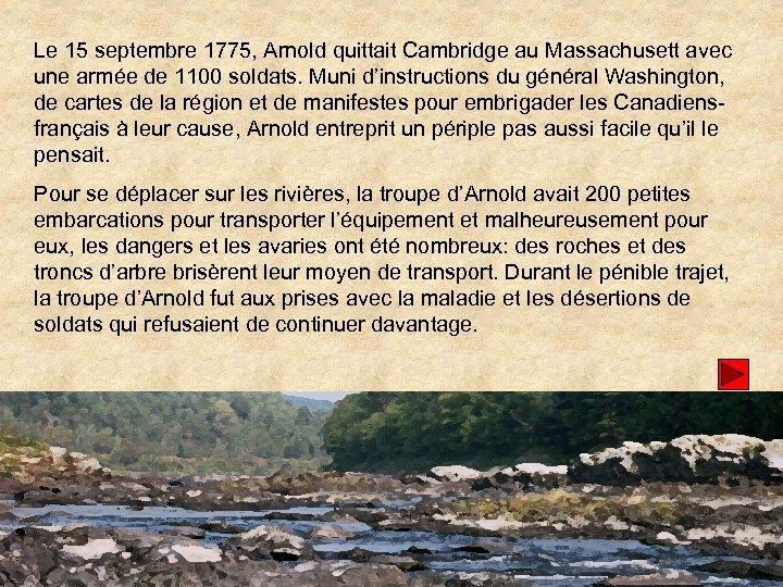 Le 15 septembre 1775, Arnold quittait Cambridge au Massachusett avec une armée de 1100