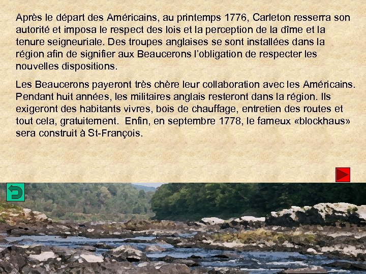 Après le départ des Américains, au printemps 1776, Carleton resserra son autorité et imposa