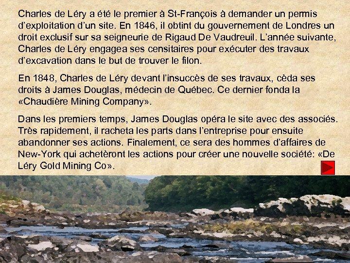 Charles de Léry a été le premier à St-François à demander un permis d'exploitation