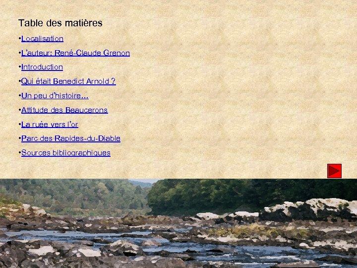 Table des matières • Localisation • L'auteur: René-Claude Grenon • Introduction • Qui était